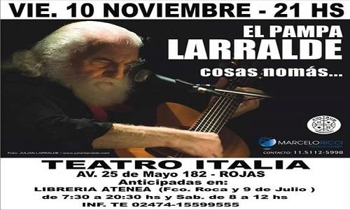 El Pampa Larralde se presenta en el Teatro Italia de Rojas